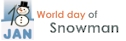 World Day of Snowman on January, 18